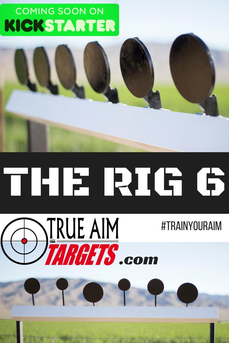 True Aim Targets The RIG 6 Kickstarter